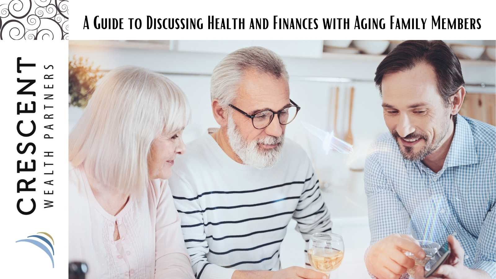 A Guide to Discussing Health and Finances with Aging Family Members