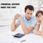 Is a Financial Advisor Right for You?