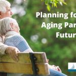 Plan for Your Aging Parents' Future